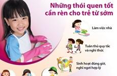[Infographics] Những thói quen tốt cần rèn cho trẻ trước 8 tuổi