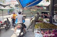 Dịch COVID-19: Đồng Nai phong tỏa 2 khu chợ ở thành phố Biên Hòa