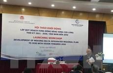 Khởi động việc lập quy hoạch vùng Đồng bằng sông Cửu Long