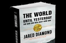 """Cùng Jared Diamond tìm hiểu về """"Thế giới cho đến ngày hôm qua"""""""