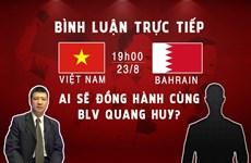 Ai sẽ bình luận trận Olympic Việt Nam vs Bahrain cùng BLV Quang Huy?