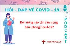 Hỏi đáp COVID-19: Những ai cần thận trọng khi tiêm vaccine