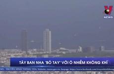 [Video] Tây Ban Nha dường như 'bó tay' với ô nhiễm không khí