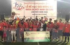 Bế mạc giải bóng đá 'Over 29 Việt Nam' tại Lào lần thứ nhất