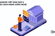 e-Banking Vietnam 2021 và cách mạng công nghệ: Bứt phá mọi rào cản