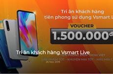 Vsmart bất ngờ tặng quà lớn cho khách hàng từng mua Vsmart Live