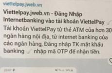 Cảnh báo giả mạo Viettel Pay để lừa đảo chiếm đoạt tài sản