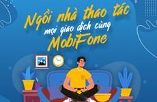 [Infographics] Ngồi nhà thao tác mọi giao dịch cùng MobiFone