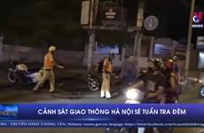 [Video] Lực lượng cảnh sát giao thông Hà Nội sẽ tuần tra đêm
