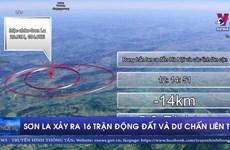[Video] Sơn La xảy ra 16 trận động đất và dư chấn liên tục
