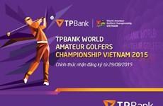 TPBank tổ chức Giải vô địch Golf Thế giới tại Việt Nam