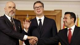 Serbia, Albania và Bắc Macedonia nhất trí thành lập thị trường chung