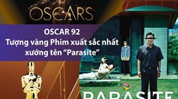 [Infographics] 'Parasite' giành tượng vàng Phim xuất sắc nhất Oscar 92