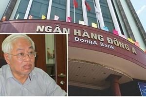 Khởi tố thêm 2 bị can trong vụ án xảy ra tại Ngân hàng Đông Á