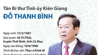 Tiểu sử hoạt động của tân Bí thư Tỉnh ủy Kiên Giang Đỗ Thanh Bình