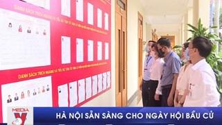 [Video] Hà Nội sẵn sàng cho ngày hội toàn dân đi bầu cử 23/5