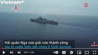 Video cảnh Hải quân Nga giải cứu tàu hàng bị cướp biển tấn công