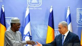 Israel và Cộng hòa Chad chính thức nối lại quan hệ ngoại giao