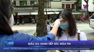 [Video] Những 'áo xanh' tình nguyện tiếp sức mùa thi