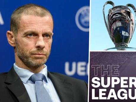 UEFA chính thức công bố án phạt đội bóng thành lập Super League