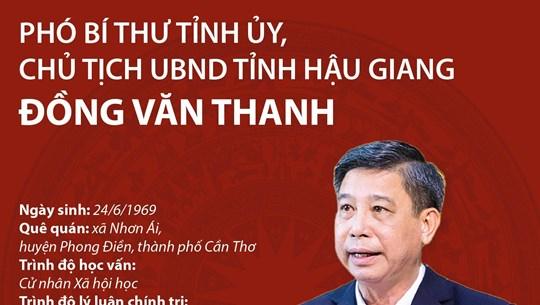Phó Bí thư Tỉnh ủy, Chủ tịch UBND tỉnh Hậu Giang Đồng Văn Thanh