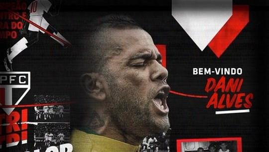 Daniel Alves bất ngờ gia nhập Sao Paulo sau 17 năm bôn ba trời Âu
