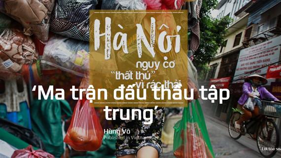 'Ma trận đấu thầu tập trung': Hà Nội nguy cơ 'thất thủ' vì rác thải