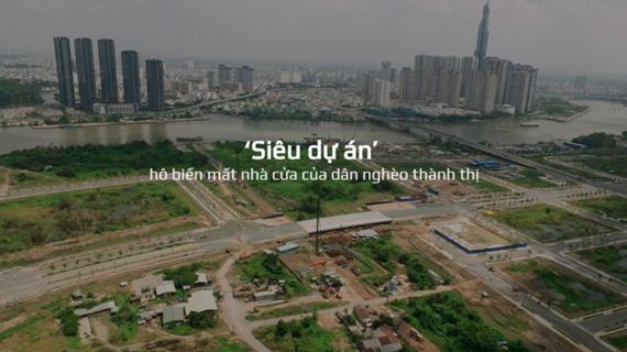 Bài 1: 'Siêu dự án' hô biến mất nhà cửa của dân nghèo thành thị