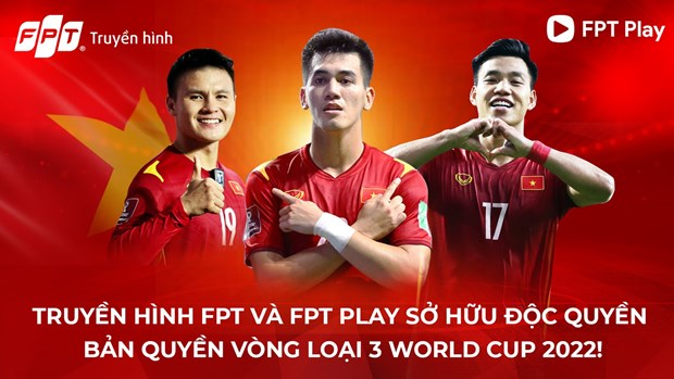 FPT doc quyen ban quyen phat song vong loai cuoi World Cup 2022 chau A hinh anh 3