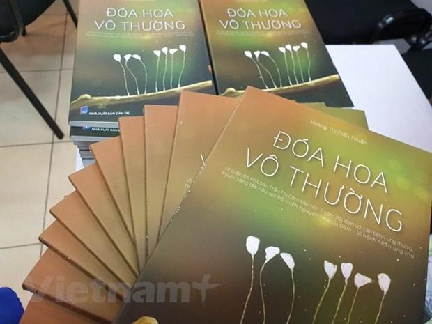 'Doa hoa vo thuong' - Xuc dong cuon tu truyen cua benh nhan ung thu hinh anh 3