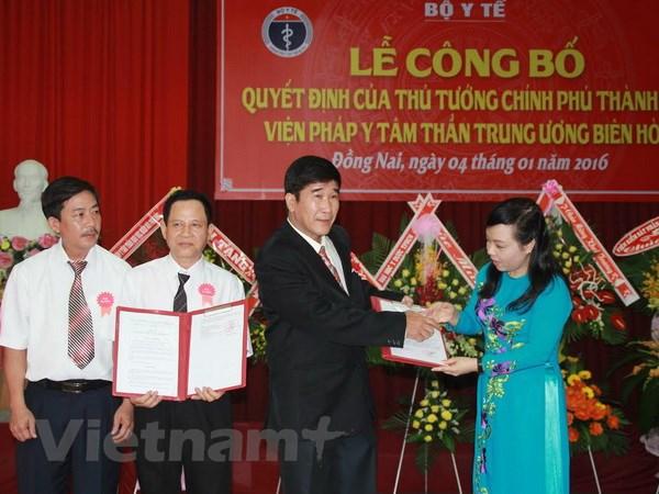 Cong bo quyet dinh thanh lap Vien Phap y tam than Trung uong Bien Hoa hinh anh 1