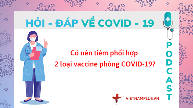 Hoi dap COVID-19: Co nen tiem ket hop 2 loai vaccine Moderna-Pfizer? hinh anh 1