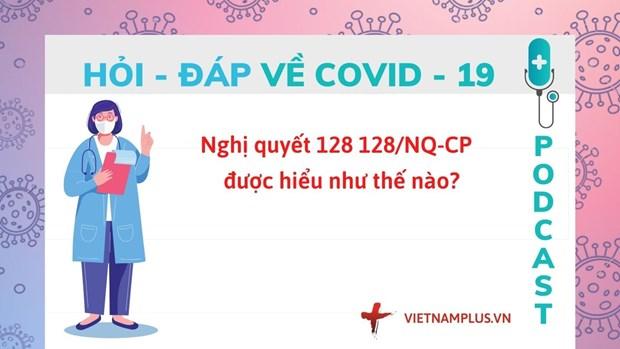 Hoi dap COVID-19: Nghi quyet 128 phan loai 4 cap do dich ra sao? hinh anh 1